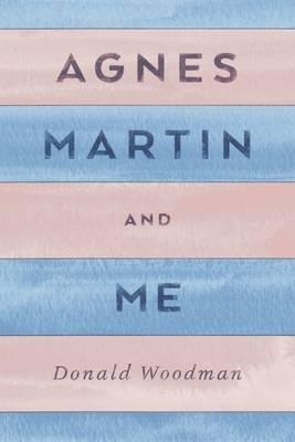 Agnes Martin and Me (Paperback)