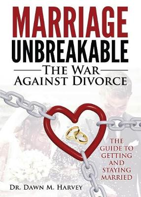 Marriage Unbreakable: The War Against Divorce (Paperback)