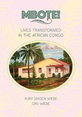 Mbote!: Lives Transformed in the African Congo (Paperback)