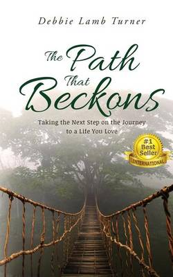 The Path That Beckons: Taking the Next Step on the Journey to a Life You Love (Paperback)