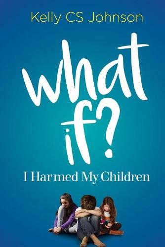 What If?: I Harmed My Children (Paperback)