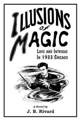 Illusions of Magic: Love and Intrigue in 1933 Chicago (Paperback)