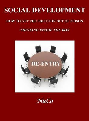 Social Development: How to Get the Solution Out of Prison Thinking Inside the Box (Paperback)
