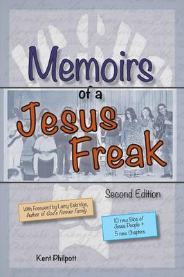 Memoirs of a Jesus Freak, 2nd Edition (Paperback)