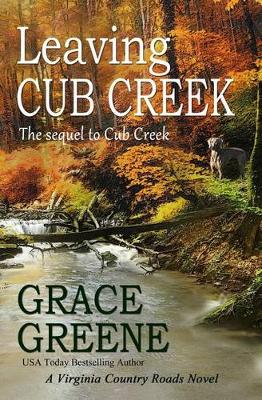 Leaving Cub Creek: A Virginia Country Roads Novel - Cub Creek 2 (Paperback)
