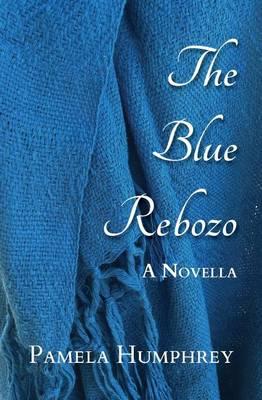 The Blue Rebozo: A Novella (Paperback)