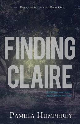 Finding Claire - Hill Country Secrets 1 (Paperback)