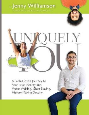 Uniquely You: A Faith-Driven Journey to Your True Identity and Water-Walking, Giant-Slaying, History-Making Destiny (Paperback)