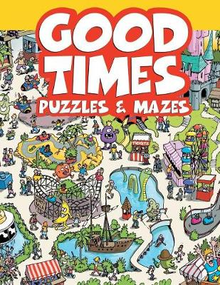 Good Times Puzzles & Mazes (Paperback)