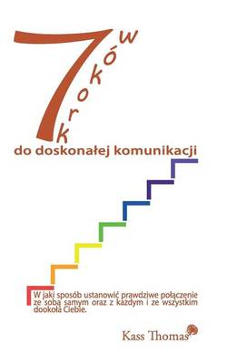 7 Krokow Do Doskonalej Komunikacji - 7 Steps to Flawless Communication (Polish) (Paperback)