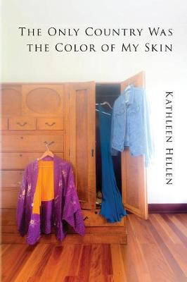 The Only Country Was the Color of My Skin (Paperback)