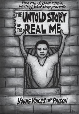 The Untold Story of the Real Me: Young Voices from Prison (Paperback)