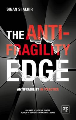 The Anti-Fragility Edge: Antifragility in Practice (Paperback)