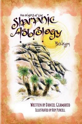 The Origins of the Shamanic Astrology Paradigm (Paperback)