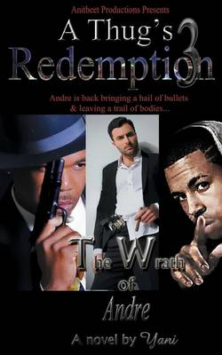 A Thug's Redemption 3: The Wrath of Andre (Paperback)
