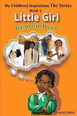 My Childhood Inspirations the Series: Little Girl Remembers - My Childhood Inspirations 2 (Paperback)
