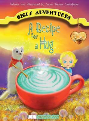 A Recipe for a Hug - Gigi's Adventures (Hardback)