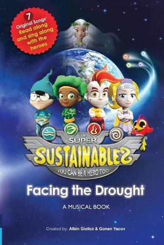 The Super Sustainables: Facing the Drought, a Musical Book - Super Sustainables 1 (Paperback)