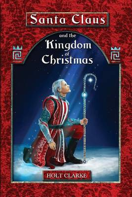 Santa Claus and the Kingdom of Christmas (Paperback)