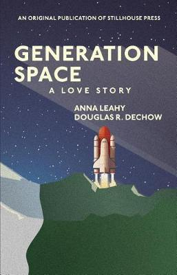 Generation Space: A Love Story (Paperback)