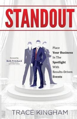 Standout: Place Your Business in the Spotlight with Results-Driven Events (Paperback)