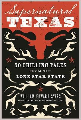 Supernatural Texas: 50 Chilling Tales from the Lone Star State (Paperback)