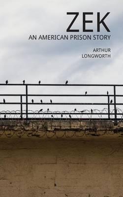 Zek: An American Prison Story (Paperback)
