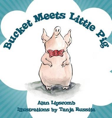 Bucket Meets Little Pig (Hardback)