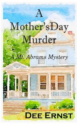 A Mother's Day Murder: A Mt. Abrams Mystery - Mt. Abrams Mystery 1 (Paperback)