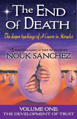 The End of Death: The Deeper Teachings of a Course in Miracles - End of Death 1 (Paperback)
