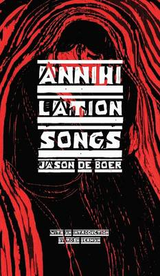 Annihilation Songs: Three Shakespeare Reintegrations (Hardback)