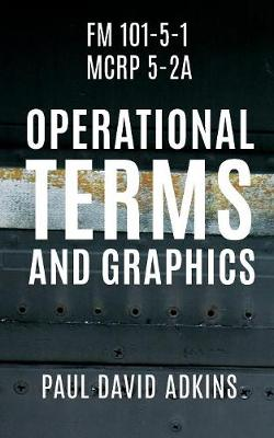 FM 101-5-1 McRp 5-2a: Operational Terms and Graphics (Paperback)