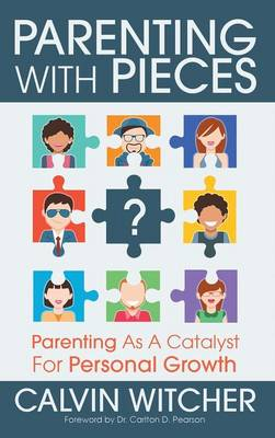 Parenting with Pieces: Parenting as a Catalyst for Personal Growth (Hardback)