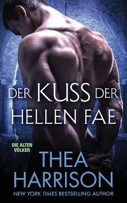 Der Kuss Der Hellen Fae - Die Alten Volker/Elder Races 8 (Paperback)