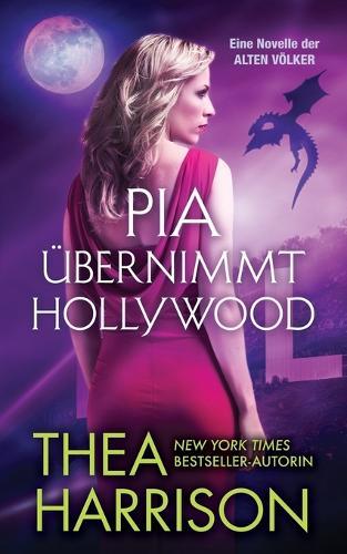 Pia Ubernimmt Hollywood: Eine Novelle Der Alten Volker - Die Alten Volker/Elder Races (Paperback)