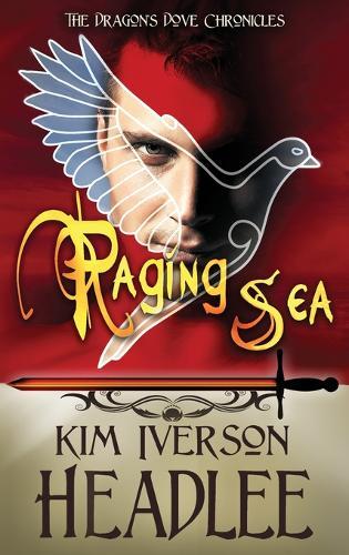 Raging Sea - Dragon's Dove Chronicles 3 (Hardback)
