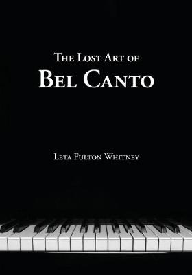 The Lost Art of Bel Canto (Paperback)