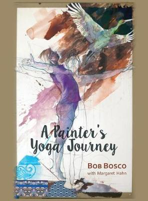 A Painter's Yoga Journey (Hardback)