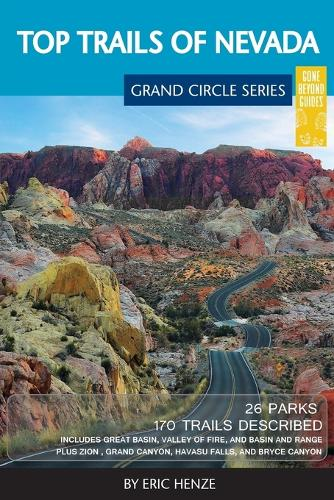 Top Trails of Nevada: Includes Great Basin National Park, Valley of Fire and Cathedral Gorge State Parks, and Basin and Range National Monument (Paperback)