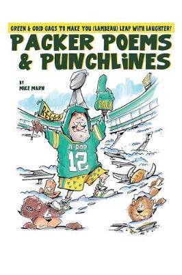 Packer Poems & Punchlines: Green & Gold Gags To (Lambeau) Leap With Laughter! (2nd edition) - 2nd Edition (Paperback)