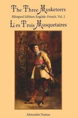 The Three Musketeers, Vol. 2: Bilingual Edition: English-French - Three Musketeers 2 (Paperback)