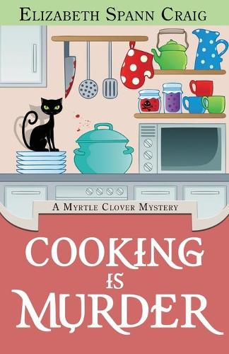 Cooking Is Murder - Myrtle Clover Cozy Mystery 11 (Paperback)