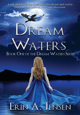 Dream Waters: Book One of the Dream Waters Series - Dream Waters 1 (Hardback)