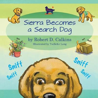 Sierra Becomes a Search Dog - Seirra the Search Dog (Paperback)