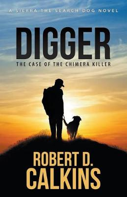 Digger: Sierra and the Case of the Chimera Killer - Seirra the Search Dog (Paperback)