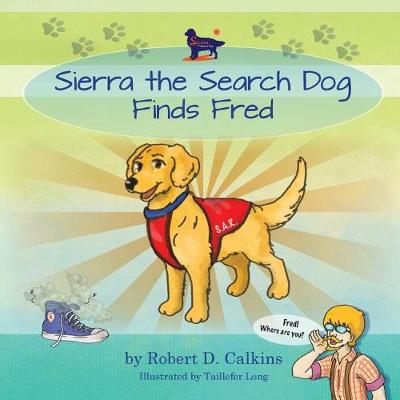 Sierra the Search Dog Finds Fred - Sierra the Search Dog (Paperback)