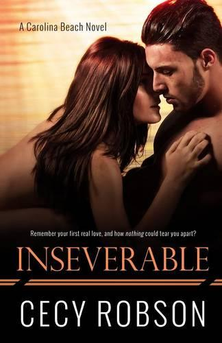 Inseverable: A Carolina Beach Novel - Carolina Beach Novels 1 (Paperback)