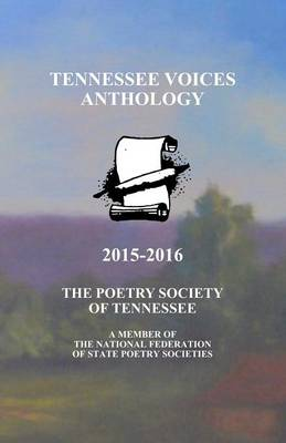 Tennessee Voices Anthology 2015-2016: The Poetry Society of Tennessee (Paperback)