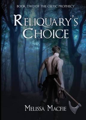 Reliquary's Choice - Celtic Prophecy 2 (Paperback)