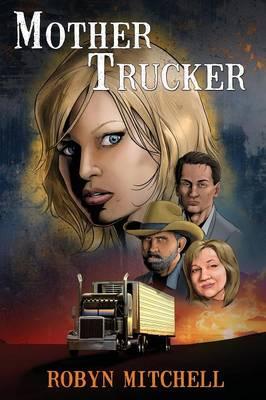 Mother Trucker - Mother Trucker Book 1 (Paperback)